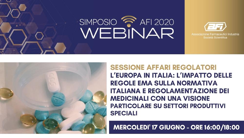 SIMPOSIO AFI DIGITAL – REGISTRAZIONE DISPONIBILE – L'EUROPA IN ITALIA: L'IMPATTO DELLE REGOLE EMA SULLA NORMATIVA ITALIANA E REGOLAMENTAZIONE DEI MEDICINALI CON UNA VISIONE PARTICOLARE SU SETTORI PRODUTTIVI SPECIALI