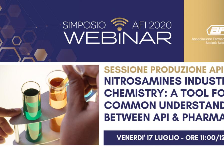 SIMPOSIO AFI DIGITAL – REGISTRAZIONE DISPONIBILE – SESSIONE PRODUZIONE API 3 – NITROSAMINES INDUSTRIAL CHEMISTRY: A TOOL FOR A COMMON UNDERSTANDING BETWEEN API & PHARMA