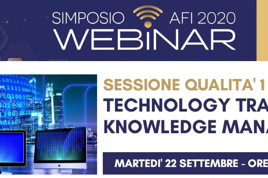 SIMPOSIO AFI DIGITAL – SESSIONE QUALITA' 1 – TECHNOLOGY TRANSFER AND KNOWLEDGE MANAGEMENT – PARTE 1