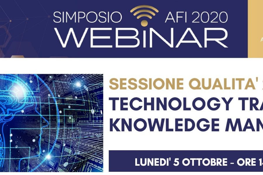 SIMPOSIO AFI DIGITAL – SESSIONE QUALITA' 2 – TECHNOLOGY TRANSFER AND KNOWLEDGE MANAGEMENT – PARTE 2
