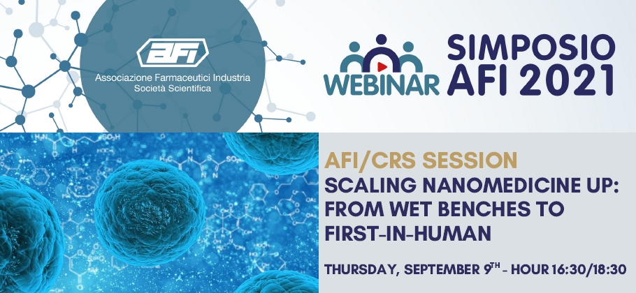 WEBINAR AFI/CRS SESSION: SCALING NANOMEDICINE UP: FROM WET BENCHES TO FIRST-IN-HUMAN